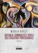 Devianza, Criminalità e ruolo dell'Educatore Professionale