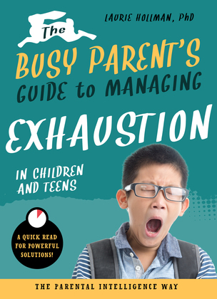 The Busy Parent's Guide to Managing Exhaustion in Children and Teens