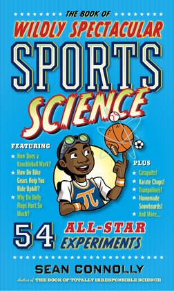 The Book of Wildly Spectacular Sports Science
