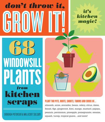 Don't Throw It, Grow It!