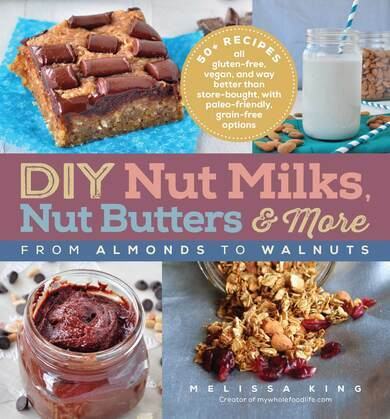 DIY Nut Milks, Nut Butters, and More