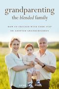 Grandparenting the Blended Family