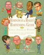 Hemingway & Bailey's Bartending Guide to Great American Writers