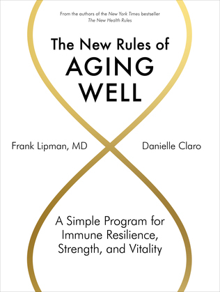 The New Rules of Aging Well