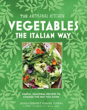 The Artisanal Kitchen: Vegetables the Italian Way