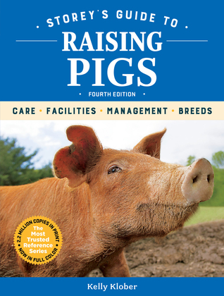Storey's Guide to Raising Pigs, 4th Edition