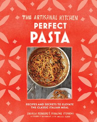 The Artisanal Kitchen: Perfect Pasta