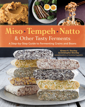 Miso, Tempeh, Natto & Other Tasty Ferments