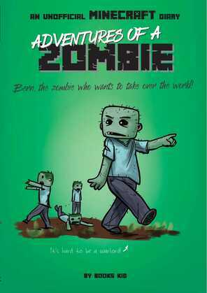 Adventures of a Zombie: An Unofficial Minecraft Diary