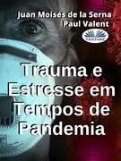 Trauma E Estresse Em Tempos De Pandemia
