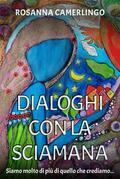 Dialoghi con la Sciamana