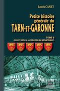Petite Histoire générale du Tarn-et-Garonne (Tome 2 : du XVIe siècle à la création du Département)