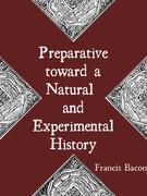 Preparative toward a Natural and Experimental History