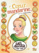 Les filles au chocolat - Tome 3 - Cœur Mandarine