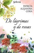 De lágrimas y rosas