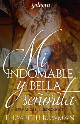 Mi indomable y bella señorita