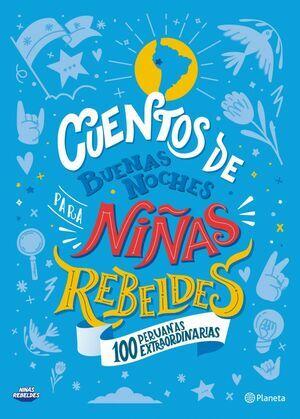 Cuentos de buenas noches para niñas rebeldes. 100 peruanas extraordinarias.