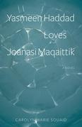 Yasmeen Haddad Loves Joanasi Maqaittik
