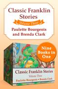 Classic Franklin Stories Volume Three