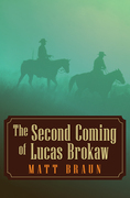 The Second Coming of Lucas Brokaw