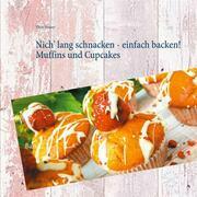 Nich' lang schnacken - einfach backen! Muffins und Cupcakes