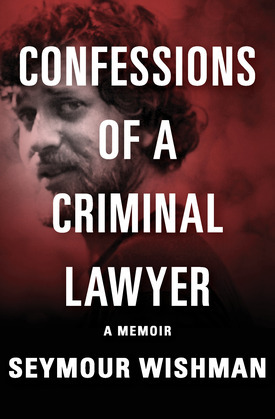 Confessions of a Criminal Lawyer