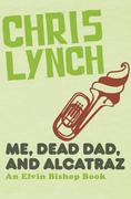 Me, Dead Dad, and Alcatraz