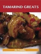 Tamarind Greats: Delicious Tamarind Recipes, The Top 40 Tamarind Recipes