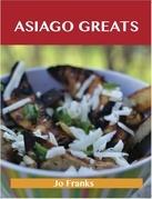 Asiago Greats: Delicious Asiago Recipes, The Top 53 Asiago Recipes