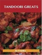 Tandoori Greats: Delicious Tandoori Recipes, The Top 80 Tandoori Recipes