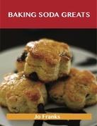 Baking Soda Greats: Delicious Baking Soda Recipes, The Top 74 Baking Soda Recipes