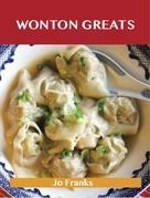 Wonton Greats: Delicious Wonton Recipes, The Top 63 Wonton Recipes