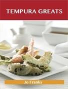Tempura Greats: Delicious Tempura Recipes, The Top 41 Tempura Recipes