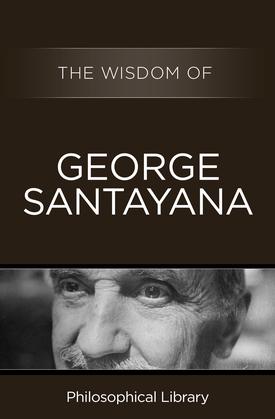 The Wisdom of George Santayana