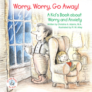 Worry, Worry, Go Away!