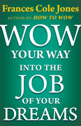 Wow Your Way into the Job of Your Dreams