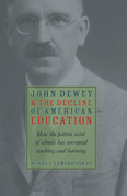 John Dewey and the Decline of American Education