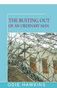 The Busting Out of an Ordinary Man