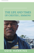 The Life and Times of Chester L. Simmons
