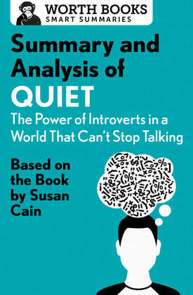 Summary and Analysis of Quiet: The Power of Introverts in a World That Can't Stop Talking