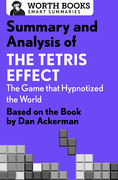 Summary and Analysis of The Tetris Effect: The Game that Hypnotized the World