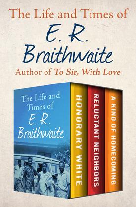 The Life and Times of E. R. Braithwaite