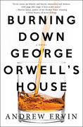 Burning Down George Orwell's House