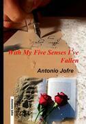 With My Five Senses I've Fallen