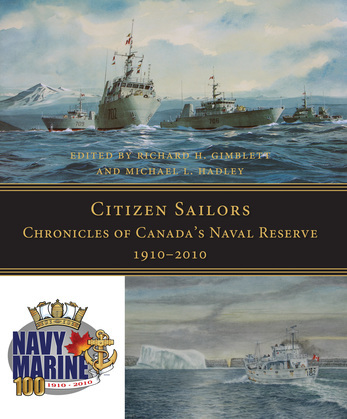 Citizen Sailors: Chronicles of Canada's Naval Reserve, 1910-2010