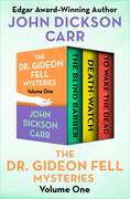 The Dr. Gideon Fell Mysteries Volume One