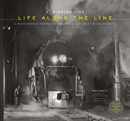 O. Winston Link: Life Along the Line