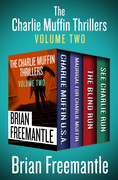 The Charlie Muffin Thrillers Volume Two