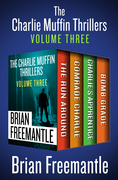 The Charlie Muffin Thrillers Volume Three