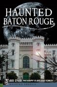 Haunted Baton Rouge